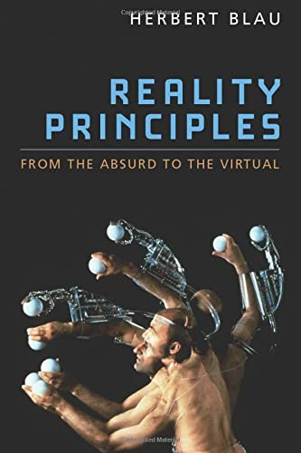 Reality Principles - From the Absurd to the Virtual: Blau, Herbert