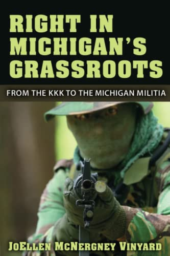 9780472051595: Right in Michigan's Grassroots: From the KKK to the Michigan Militia