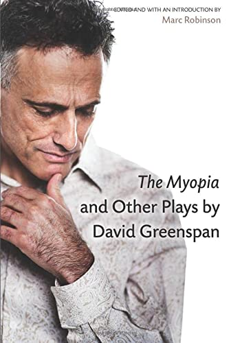 The Myopia and Other Plays (Critical Performances): David Greenspan