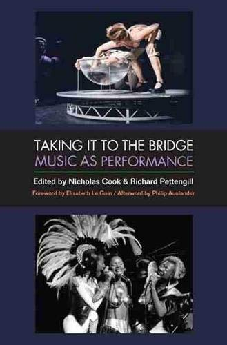 9780472051779: Taking It to the Bridge: Music as Performance