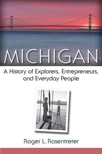 9780472051908: Michigan: A History of Explorers, Entrepreneurs, and Everyday People