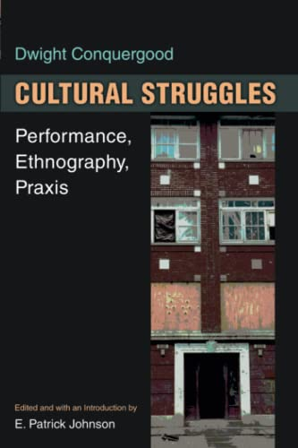 9780472051953: Cultural Struggles: Performance, Ethnography, Praxis