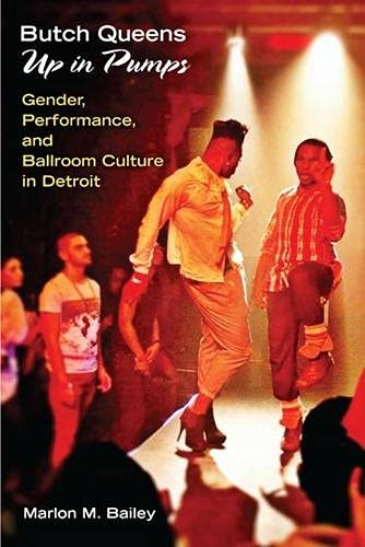 9780472051960: Butch Queens Up in Pumps: Gender, Performance, and Ballroom Culture in Detroit (Triangulations: Lesbian/Gay/Queer Theater/Drama/Performance)