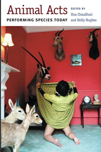 Animal Acts: Performing Species Today (Critical Performances)