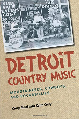 9780472052011: Detroit Country Music: Mountaineers, Cowboys, and Rockabillies