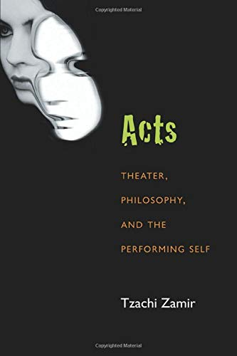 9780472052134: Acts: Theater, Philosophy, and the Performing Self (Theater: Theory/Text/Performance)