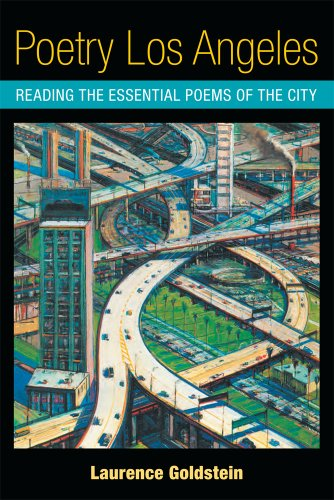 Poetry Los Angeles: Reading the Essential Poems of the City (Paperback): Laurence Goldstein