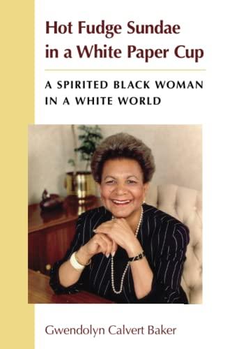 9780472052370: Hot Fudge Sundae in a White Paper Cup: A Spirited Black Woman in a White World