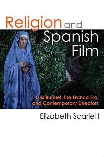 9780472052455: Religion and Spanish Film: Luis Buñuel, the Franco Era, and Contemporary Directors