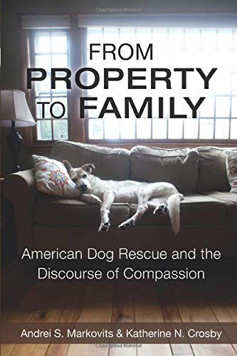 9780472052462: From Property to Family: American Dog Rescue and the Discourse of Compassion