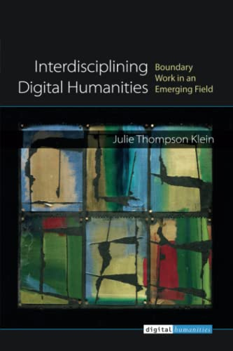 9780472052547: Interdisciplining Digital Humanities: Boundary Work in an Emerging Field