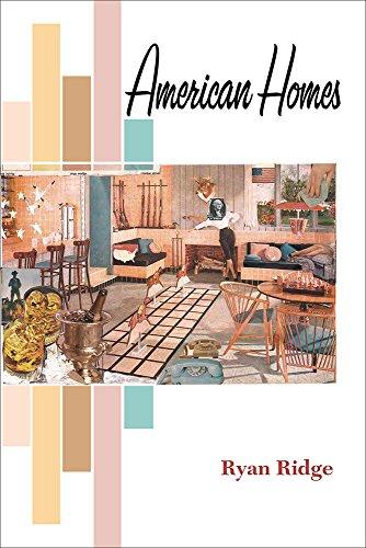 American Homes (21st Century Prose): Ryan Ridge