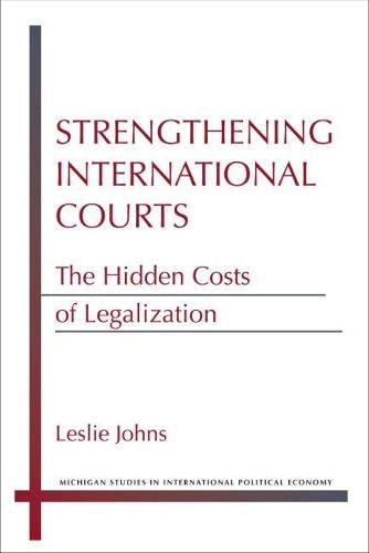 Strengthening International Courts: The Hidden Costs of Legalization (Paperback): Leslie Nicole ...