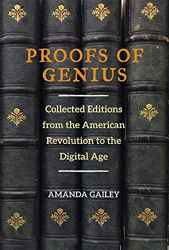 9780472052752: Proofs of Genius: Collected Editions from the American Revolution to the Digital Age (Editorial Theory And Literary Criticism)