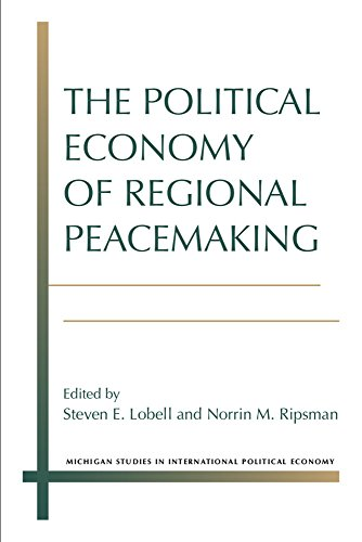 The Political Economy of Regional Peacemaking Format: Edited by Steven