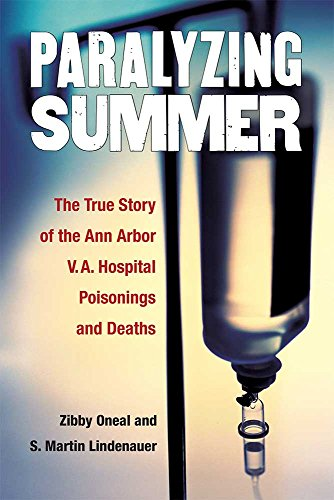 9780472053216: Paralyzing Summer: The True Story of the Ann Arbor V.A. Hospital Poisonings and Deaths