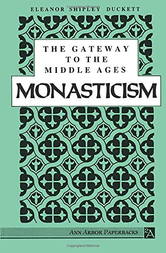 9780472060511: The Gateway to the Middle Ages: Monasticism (Ann Arbor Paperbacks)