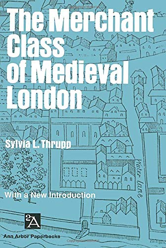 9780472060726: The Merchant Class of Medieval London: 1300-1500 (Ann Arbor Paperbacks)