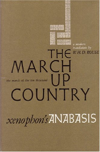 9780472060955: The March Up Country: A Translation of Xenophon's Anabasis (Ann Arbor Paperbacks)