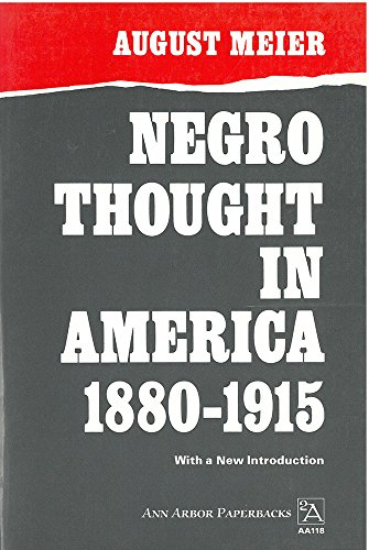 9780472061181: Negro Thought in America, 1880-1915: Racial Ideologies in the Age of Booker T. Washington (Ann Arbor Paperbacks)