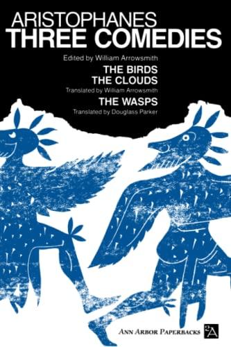 Three Comedies (Ann Arbor Paperbacks): Aristophanes