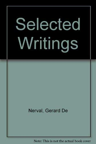 Selected Writings: Nerval, Gerard De