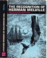 The Recognition of Herman Melville: Selected Criticism Since 1846: Parker, Hershel (ed.)
