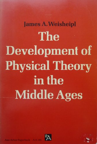 Development of Physical Theory in the Middle Ages (Aa, 181): James Weisheipl