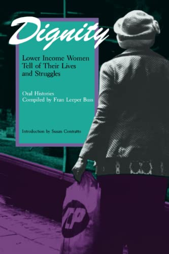 Dignity: Lower Income Women Tell of Their Lives and Struggles (Women & Culture)