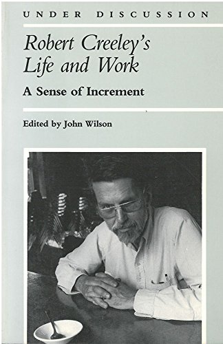 9780472063741: Robert Creeley's Life and Work: A Sense of Increment (Under Discussion)