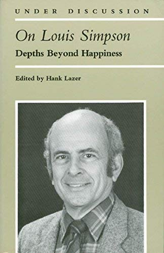 9780472063826: On Louis Simpson: Depths Beyond Happiness (Under Discussion)