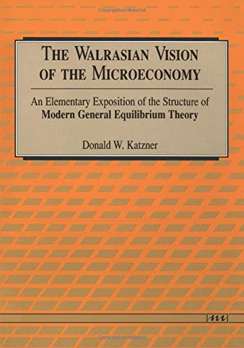 9780472064090: The Walrasian Vision of the Microeconomy: An Elementary Exposition of the Structure of Modern General Equilibrium Theory
