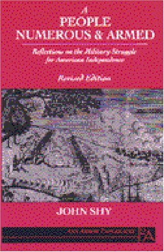 9780472064311: A People Numerous and Armed: Reflections on the Military Struggle for American Independence (Ann Arbor Paperbacks)
