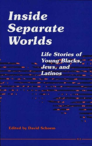 9780472064526: Inside Separate Worlds: Life Stories of Young Blacks, Jews, and Latinos