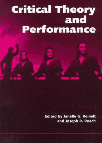 9780472064588: Critical Theory and Performance (Theater: Theory/Text/Performance)