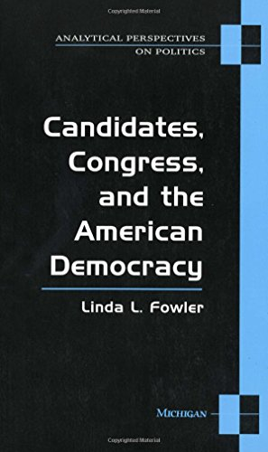 9780472064731: Candidates, Congress and the American Democracy (Analytical Perspectives on Politics)