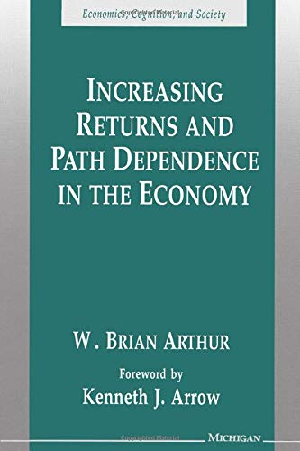 9780472064960: Increasing Returns and Path Dependence in the Economy (Economics, Cognition, and Society)