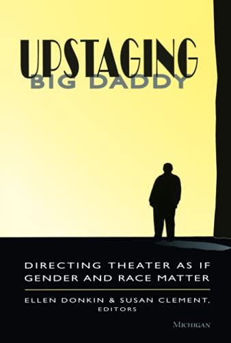 Upstaging Big Daddy - Directing Theater as if Gender and Race Matter: Donkin, Ellen