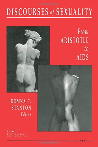 Discourses of Sexuality From Aristotle to AIDS: Stanton, Donna C.