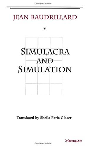 Simulacra and Simulation: Baudrillard, Jean and