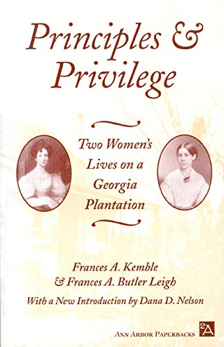 9780472065226: Principles and Privilege: Two Women's Lives on a Georgia Plantation