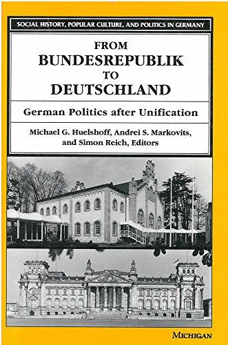 9780472065271: From Bundesrepublik to Deutschland: German Politics after Unification (Social History, Popular Culture, and Politics in Germany)