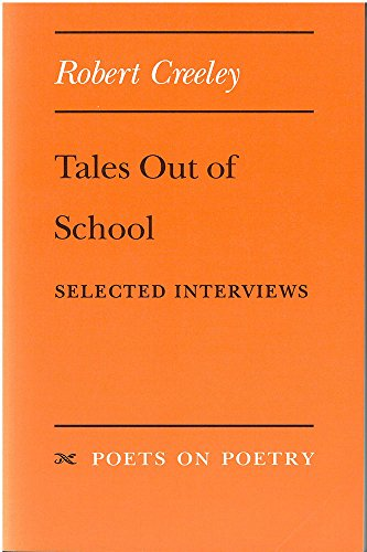 Tales Out of School: Selected Interviews (Poets: Creeley, Robert