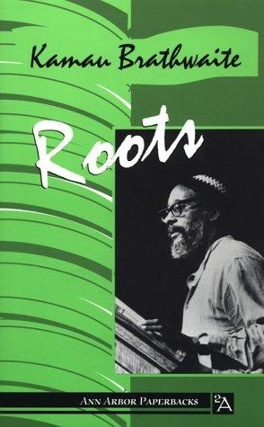 Roots (Ann Arbor Paperbacks): Brathwaite, Kamau