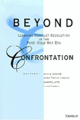 9780472065547: Beyond Confrontation: Learning Conflict Resolution in the Post-Cold War Era