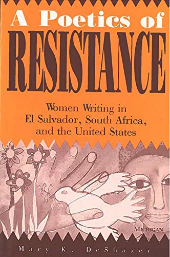 9780472065639: A Poetics of Resistance: Women Writing in El Salvador, South Africa, and the United States