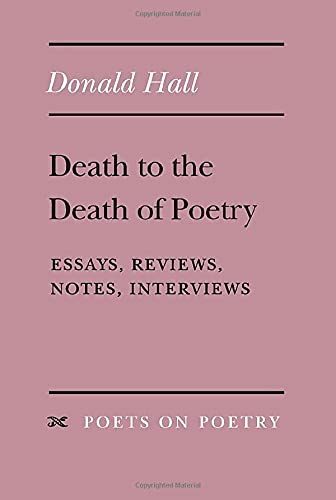 9780472065714: Death to the Death of Poetry: Essays, Reviews, Notes, Interviews (Poets on Poetry)