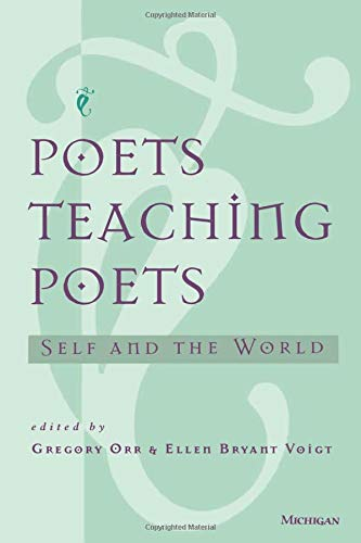 9780472066216: Poets Teaching Poets: Self and the World