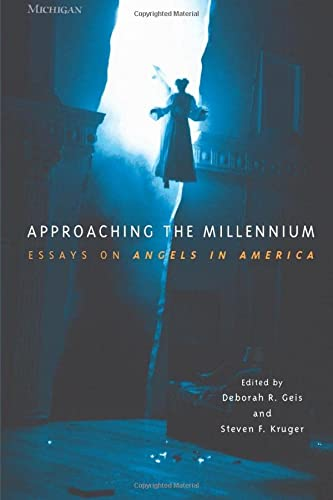 9780472066230: Approaching the Millennium: Essays on Angels in America (Theater: Theory/Text/Performance)