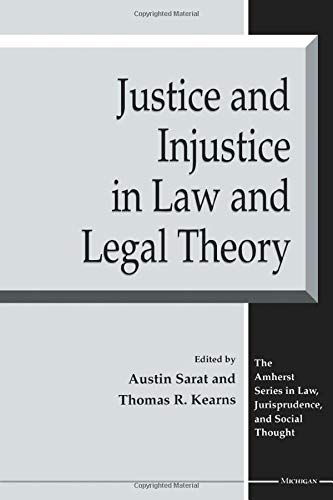Justice and Injustice in Law and Legal Theory -: Austin Sarat